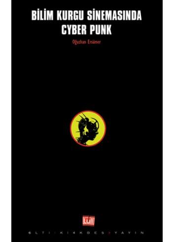 Bilim Kurgu Sinemasında Cyberpunk (Turkish Book)