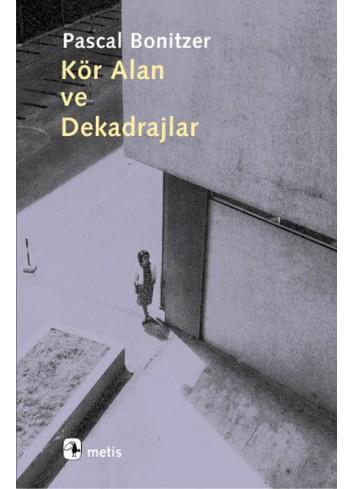 Kör Alan Ve Dekadrajlar (Kitap)