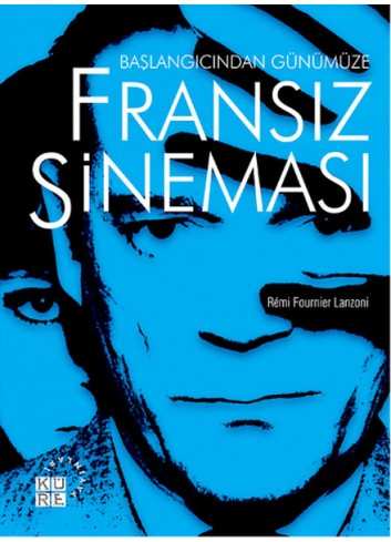 Başlangıcından Günümüze Fransız Sineması (Turkish Book)