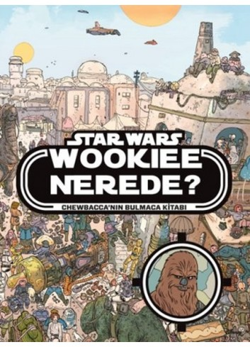Disney Star Wars - Wookiee Nerede? (Turkish Book)