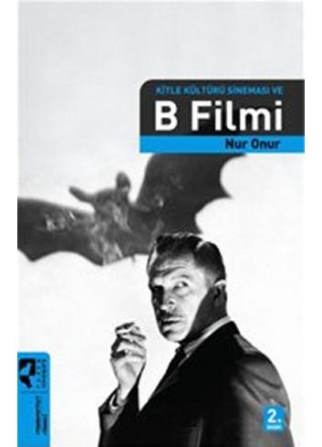 Kitle Kültürü Sineması ve B Filmi (Türkçe Kitap)
